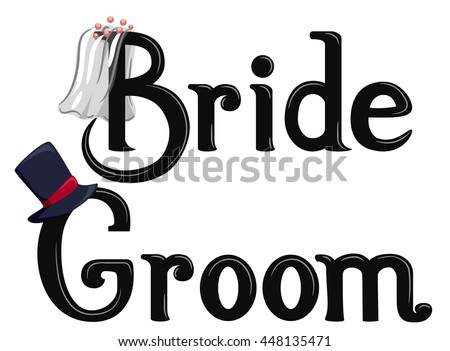 Illustration Featuring the Words Bride and Groom Decorated with a Veil and Top Hat