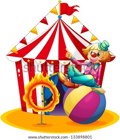 Illustration of a clown sitting  above a ball beside a ring of fire in front of a circus tent on a white background
