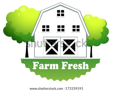 Illustration of a fresh farm label with a farmhouse on a white background