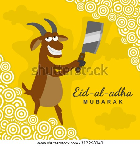 illustration of a goat with cleaver knife on yellow background for Islamic Festival of Sacrifice, Eid-Al-Adha celebration. - stock vector