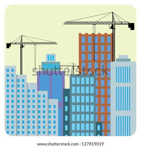 Illustration of buildings construction in the city. - stock vector