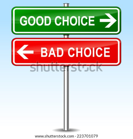 Illustration of good and bad choice directional sign - stock vector
