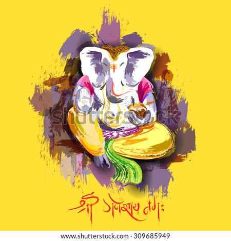 illustration of Lord Ganesha in paint style with message Shri Ganeshaye Namah ( Prayer to Lord Ganesha) - stock vector