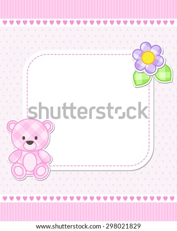Illustration of pink teddy bear for girl. Vector template with place for your text.  Card for baby shower, birth announcement or birthday invitation. - stock vector