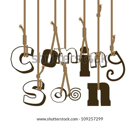 "illustration of strings holding sign ""coming soon"", vector illustration - stock vector"
