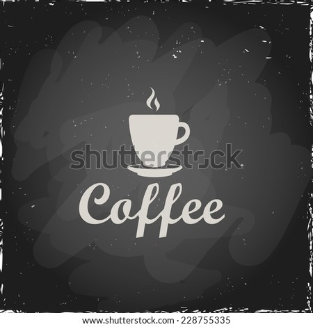 Illustration on a blackboard. Coffee cup. Isolated on a black background. Vector label with a cup of coffee. Logo coffee. - stock vector