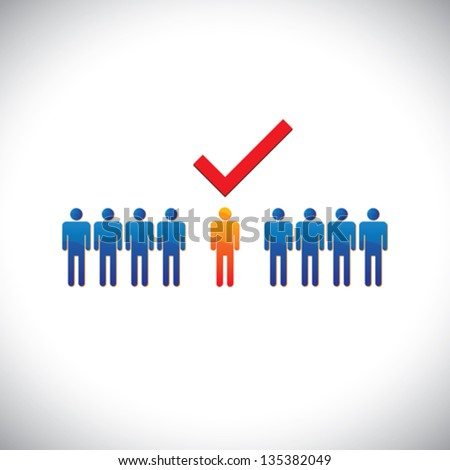 Illustration- selecting(hiring) right employee, worker, candidate. The graphical illustration shows the employable and suitable for job person with a check(tick) mark - stock vector