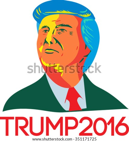 Illustration showing the bust of American real estate magnate, television personality, politician and Republican 2016 presidential candidate Donald John Trump with words Trump 2016 done in retro style - stock vector
