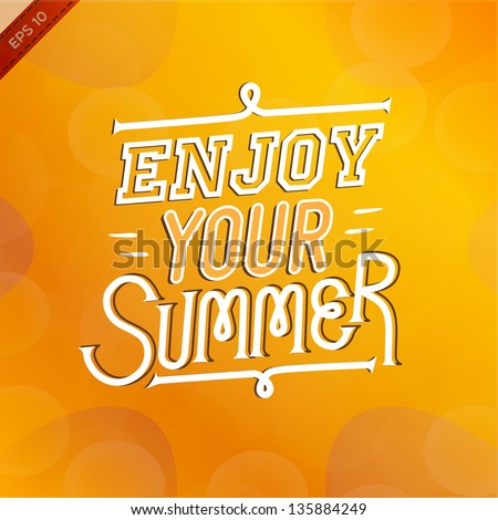 Illustration with graphic message(enjoy the summer). Vector/EPS10 - stock vector
