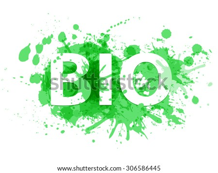 Illustration with green water color paint splashes and smudges. Vector bio label. A silhouette inscription.