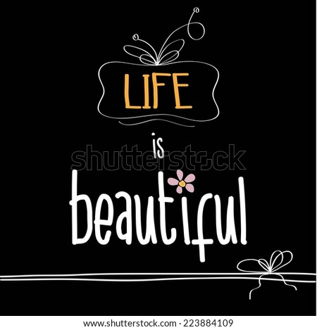 "Illustration with  phrase ""Life is beautiful"", vector format - stock vector"