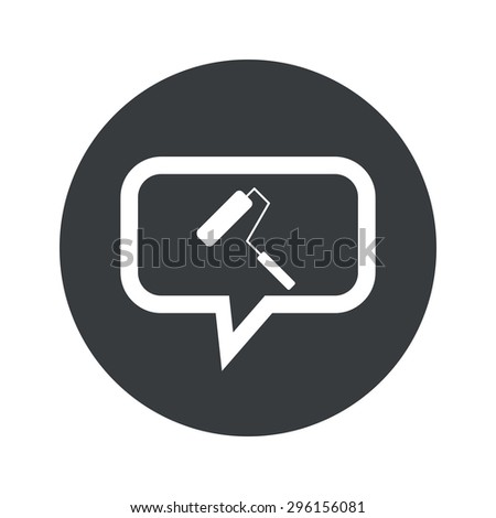 Image of paint roller in chat bubble, in black circle, isolated on white - stock vector