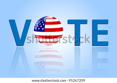 "Image of the message ""Vote"" with a USA flag orb. - stock vector"