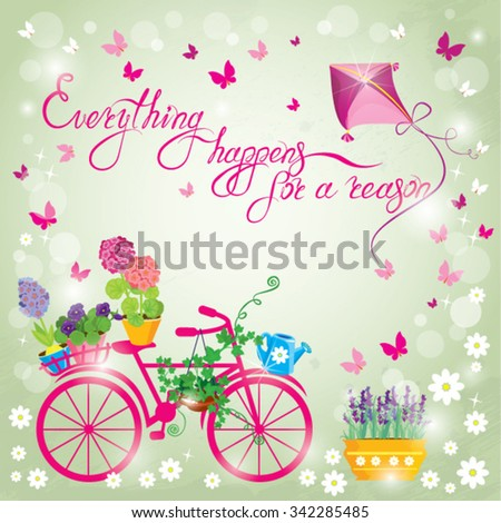 Image with flowers in pots and bicycle on sky blue background. Design for Birthday Invitation card. Calligraphic text Everything happens for a reason. - stock vector