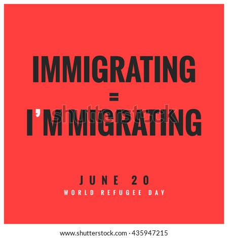 Immigrating I'm migrating 20 June World Refugee Day Concept (Vector Illustration Poster Design)