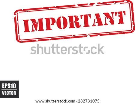 Important grunge rubber red stamp on white, vector illustration - stock vector
