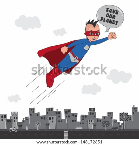 incredible superhero save our planet caption