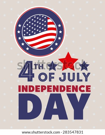 Independence day design over white background, vector illustration