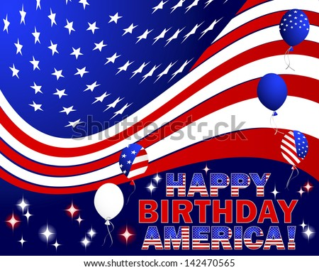 "Independence Day. Text ""Happy Birthday America"" and balloons with the pattern of the American flag.  Vector illustration."