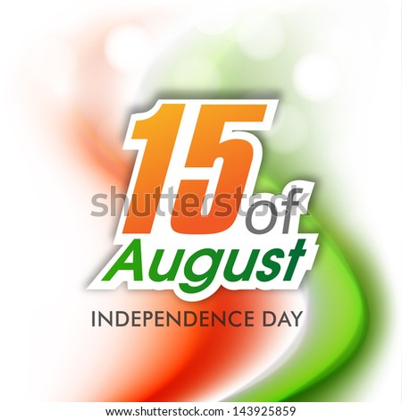 Indian Independence Day concept with text 15 of August on national flag trio colors background. - stock vector