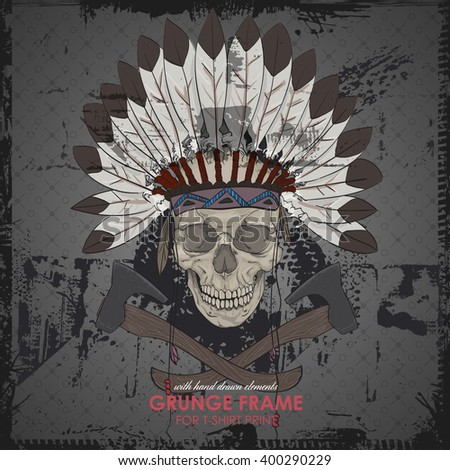 Indian skull. skull with indian feather hat. Grunge vector art. HIPSTER print for t-shirt. Modern street style attributes.  - stock vector