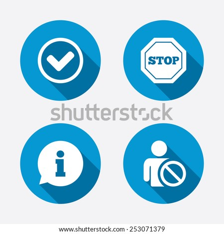 Information icons. Stop prohibition and user blacklist signs. Approved check mark symbol. Circle concept web buttons. Vector - stock vector