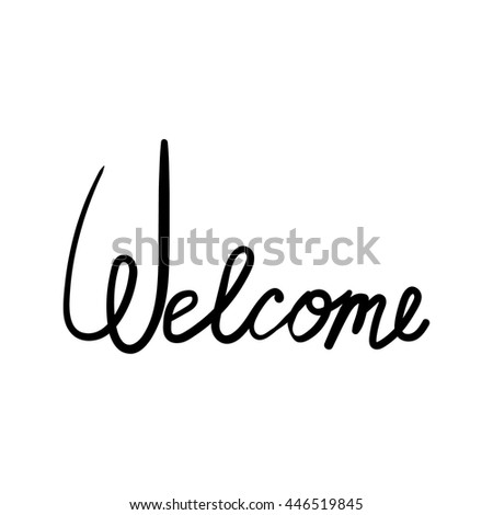 Inscription - Welcome. Hand drawn lettering. - stock vector