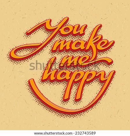 Inscription You make me happy. Vector illustration - stock vector