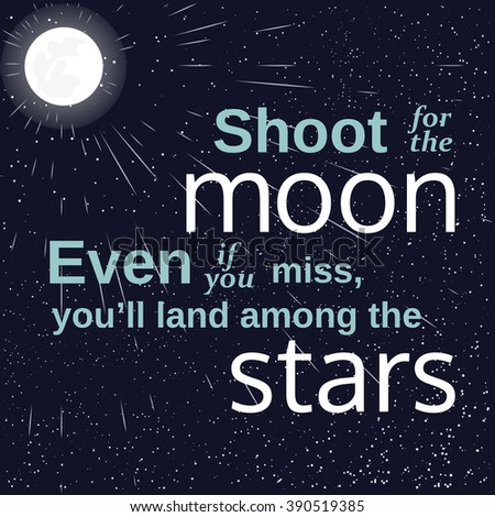 Inspiration motivated quote Shoot for the moon land among stars. Journey to space, moon Poster Concept.Human space flight International Day. Cosmos, galaxy, moon, solar system. Vector illustration - stock vector