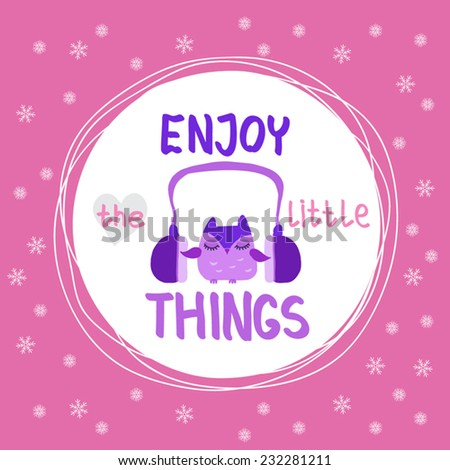 Inspirational, motivational poster with pink frame, show flakes, cute owl with head phones and hand written text. Stylish design. Hipster christmas style. Template for print. Vector flat illustration. - stock vector
