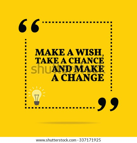 Inspirational motivational quote. Make a wish, take a chance and make a change. Vector simple design. Black text over yellow background - stock vector