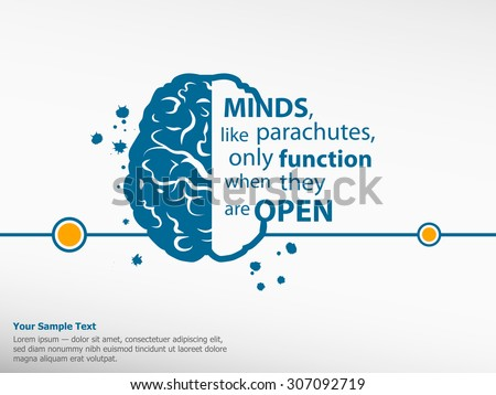 Inspirational motivational quote on brain background. Minds, like parachutes, only function when they are open.