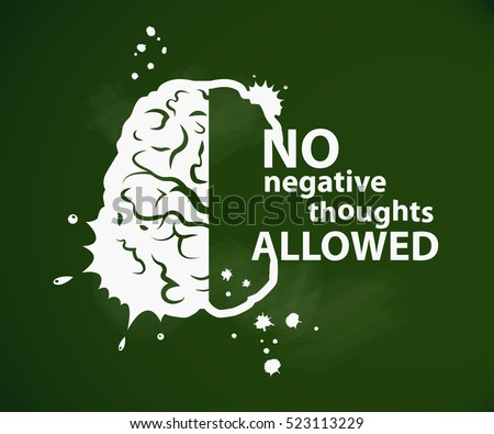 Inspirational motivational quote on green school board. No negative thoughts allowed. Simple trendy design. This illustration can be used as a print on T-shirts and bags.