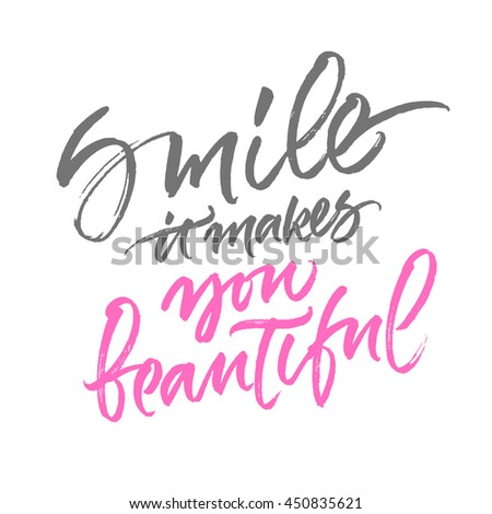 Inspirational phrase 'Smile, it makes you beautiful'. Romantic and warm greeting card design. Handwritten brush calligraphy. - stock vector