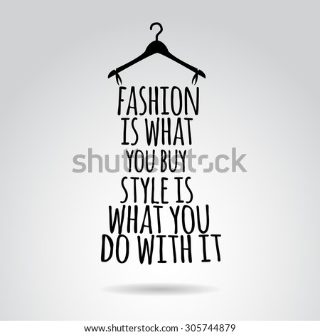 Inspirational quotation about woman and fashion. Vector art. - stock vector