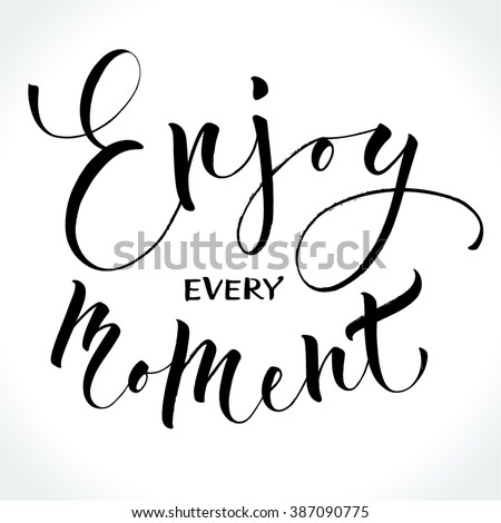 Inspirational quote Enjoy Every Moment. Hand written modern calligraphy. Brush painted letters, vector illustration. - stock vector