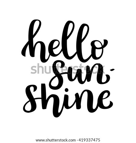 "Inspirational quote ""Hello Sunshine"". Hand drawn brush ink lettering black on white background. Vector calligraphy for your design: banners, gift cards, posters, vouchers, advertising, textile, web"