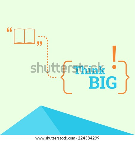 Inspirational quote. Think big. wise saying in brackets - stock vector