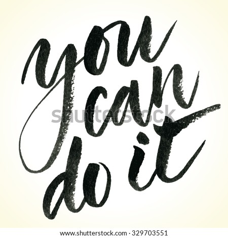Inspirational quote You Can Do It. Hand written calligraphy, brush painted letters. Vector illustration. - stock vector