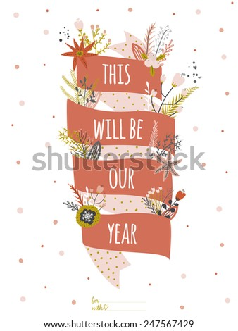 Inspirational romantic and love card for Happy Valentines Day. Template for wedding, mothers day, birthday, invitations. Greeting illustration label and flowers with lovely wish. This will be our year - stock vector