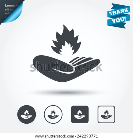 Insurance against fire sign icon. Hand holds fire flame symbol. Circle and square buttons. Flat design set. Thank you ribbon. Vector - stock vector