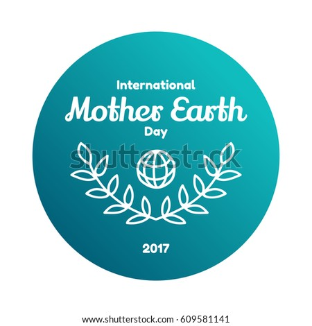 International Mother Earth Day April 22 Stock Vector 609581141