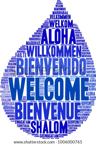 International Welcome Word Cloud. Each word used in this word cloud is another language's version of the word Welcome.