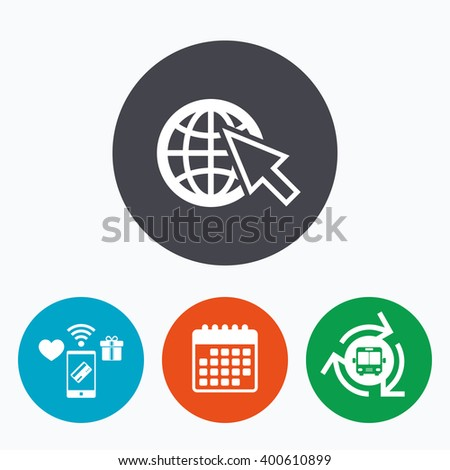 Internet sign icon. World wide web symbol. Cursor pointer. Mobile payments, calendar and wifi icons. Bus shuttle. - stock vector