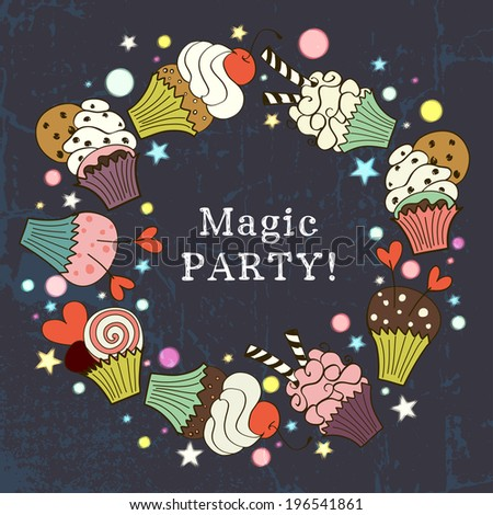 Invitation or greeting card template with funny, cute and sweet colorful hand drawn cupcakes and place for the text on dark grunge background. - stock vector