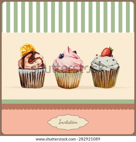 Invitation template  with watercolor cupcakes illustration and typographic in retro style - stock vector