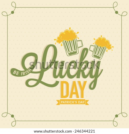 Irish Lucky Day poster, banner or flyer with beer mugs for Happy St. Patrick's Day celebration. - stock vector