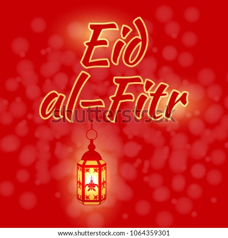 Amazing Name Eid Al-Fitr Greeting - stock-vector-islamic-holiday-eid-al-fitr-the-concept-of-the-event-red-blur-background-flashing-lantern-the-1064359301  Graphic_907360 .jpg
