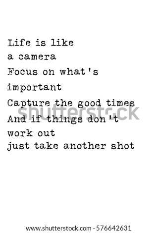 Isolated Calligraphy On White Background. Quote About Photography. Life Is  Like A Camera.