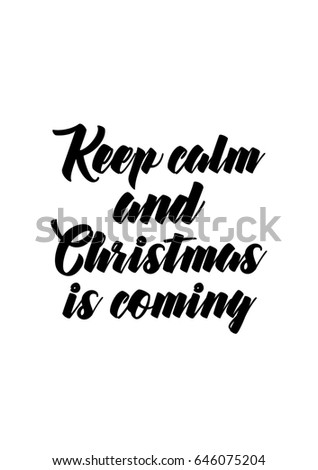 Isolated Calligraphy On White Background. Quote About Winter And Christmas. Keep  Calm And Christmas